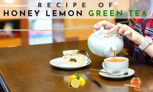 Honey Lemon Green Tea Recipe
