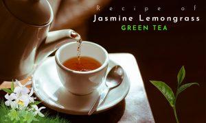 Jasmine Lemongrass Green Tea Recipe